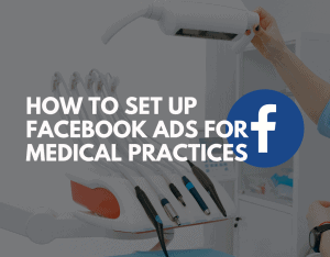 How to set Up the First FB Ad for medical Practices