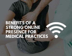 Benefits of a strong online practice for medical practices